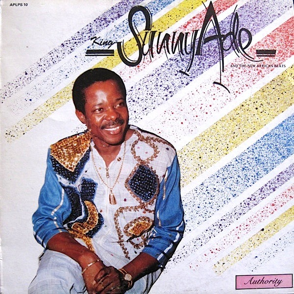 King Sunny Ade And The New African Beats - Authority [RECORD